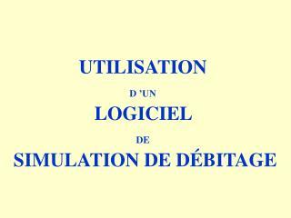 UTILISATION  D'UN LOGICIEL  DE SIMULATION DE DÉBITAGE
