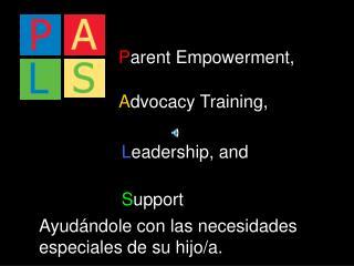 P arent Empowerment,