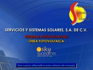 SERVICIOS Y SISTEMAS SOLARES, S.A. DE C.V.
