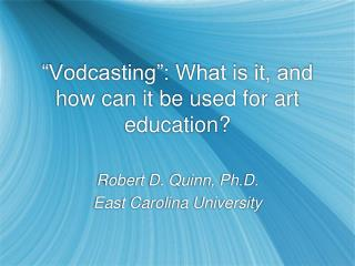 �Vodcasting�: What is it, and how can it be used for art education?