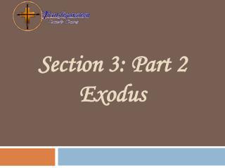 Section 3: Part 2 Exodus