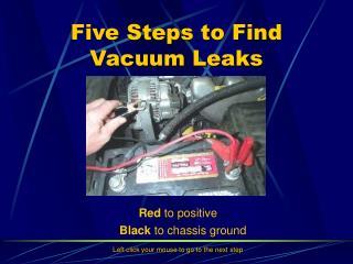 Five Steps to Find Vacuum Leaks