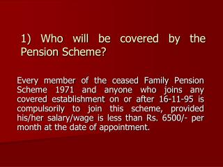 1) Who will be covered by the Pension Scheme?