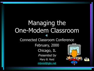Managing the  One-Modem Classroom