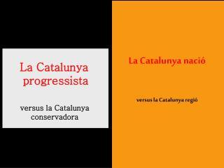 La Catalunya nació versus la Catalunya regió