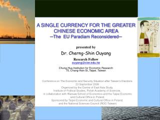 A SINGLE CURRENCY FOR THE GREATER CHINESE ECONOMIC AREA -The  EU Paradiam Reconsidered-