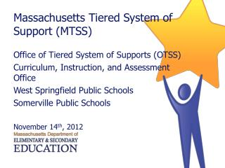 Massachusetts Tiered System of Support (MTSS) Office of Tiered System of Supports (OTSS)