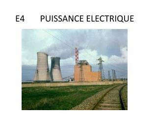 E4       PUISSANCE ELECTRIQUE