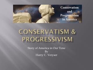 Conservatism & Progressivism