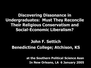 John F. Settich Benedictine College; Atchison, KS at the Southern Political Science Assn