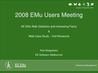 2008 EMu Users Meeting KE EMu Web (Statistics and Interesting Facts) &