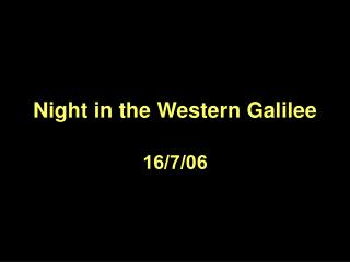 Night in the Western Galilee