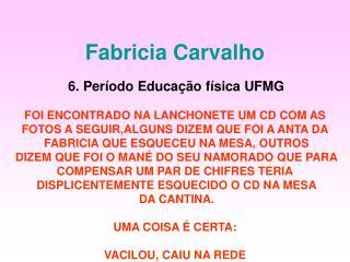 Fabricia Carvalho
