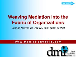 Weaving Mediation into the Fabric of Organizations