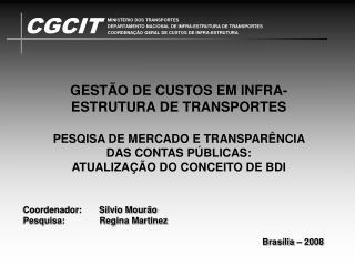 Coordenador:       Silvio Mourão         Pesquisa:              Regina Martinez