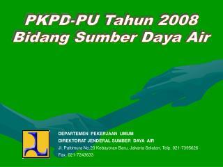PKPD-PU Tahun 2008 Bidang Sumber Daya Air