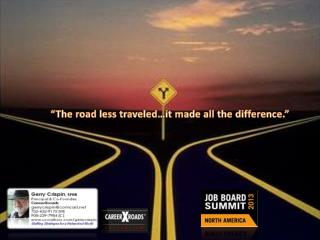 �The road less traveled�it made all the difference.�