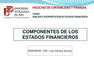 FACULTAD DE CONTABILIDAD Y  FINANZAS CURSO : ANALISIS E INTERPRETACION DE ESTADOS FINANCIEROS