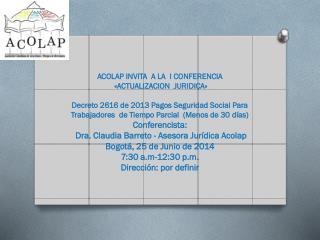 ACOLAP INVITA   A LA  I CONFERENCIA   �ACTUALIZACION  JURIDICA�