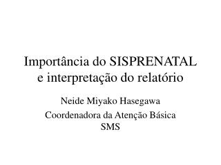 Import ncia do SISPRENATAL e interpreta  o do relat rio