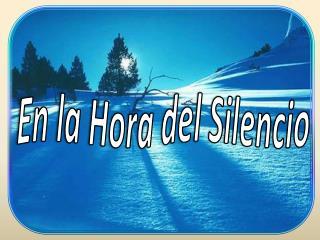 En la Hora del Silencio