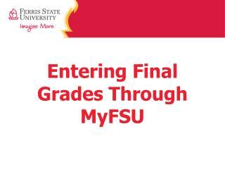 Entering Final Grades Through MyFSU