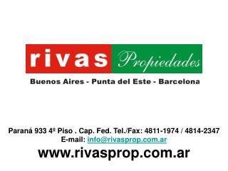 Paraná 933 4º Piso . Cap. Fed. Tel./Fax: 4811-1974 / 4814-2347 E-mail:  info@rivasprop.ar