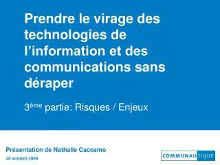 Prendre le virage des technologies de l'information et des communications sans déraper
