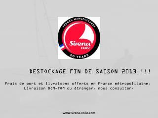 DESTOCKAGE FIN DE SAISON 2013 !!!