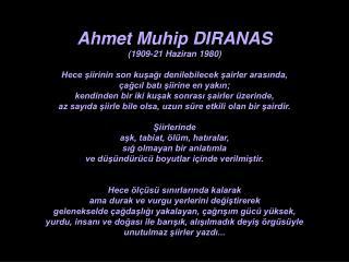 Ahmet Muhip DIRANAS  (1909-21 Haziran 1980)