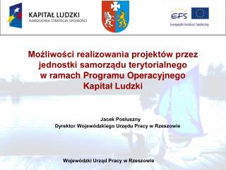 Jacek Posłuszny Dyrektor Wojewódzkiego Urzędu Pracy w Rzeszowie