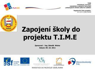 Zapojení školy do       projektu T.I.M.E