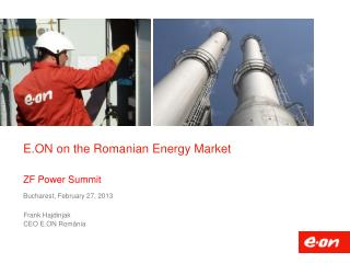 E.ON  on the Romanian Energy Market ZF Power Summit