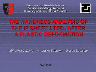 THE HARDNESS ANALYSIS OF THE IF SHEET STEEL AFTER  A PLASTIC DEFORMATION