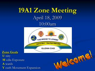 19A1 Zone Meeting April 18, 2009 10:00am