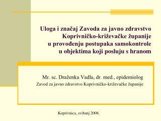 Mr. sc. Draženka Vadla, dr. med., epidemiolog