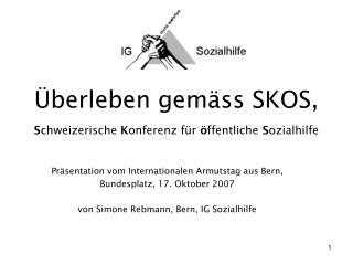 Überleben gemäss SKOS, S chweizerische  K onferenz für  ö ffentliche  S ozialhilfe