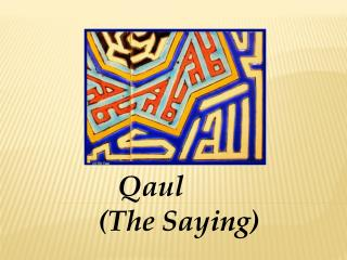 Qaul  (The Saying)