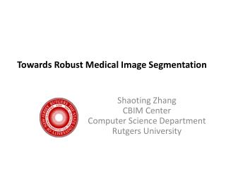 Towards Robust Medical Image Segmentation