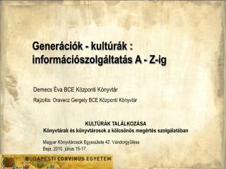 Generációk - kultúrák : információszolgáltatás A - Z-ig