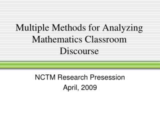Multiple Methods for Analyzing Mathematics Classroom Discourse