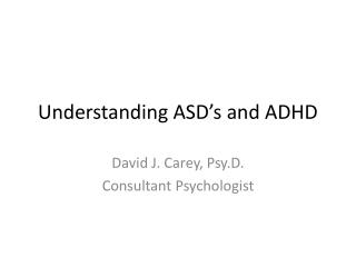Understanding ASD's and ADHD