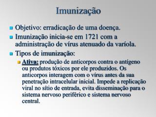 Objetivo: erradicação de uma doença.