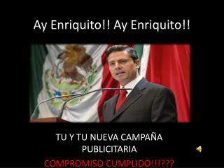 Ay Enriquito!! Ay Enriquito!!