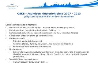 OSKE - Asumisen klusteriohjelma 2007 - 2013  yritysten kansainvälistymisen tukeminen