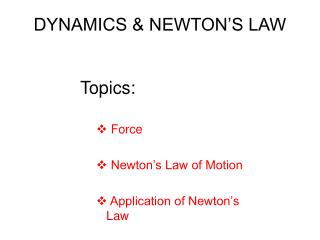 DYNAMICS & NEWTON'S LAW