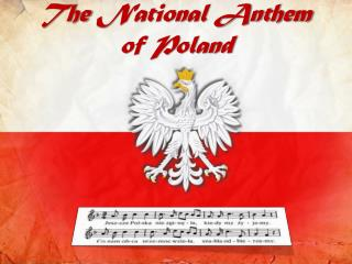 The  National Anthem  of Poland