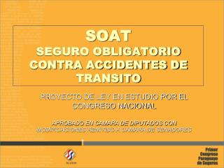 SOAT SEGURO OBLIGATORIO CONTRA ACCIDENTES DE TRANSITO