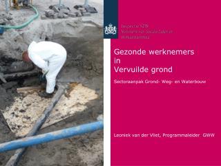 Gezonde werknemers in Vervuilde grond Sectoraanpak Grond- Weg- en Waterbouw
