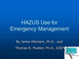 HAZUS Use for  Emergency Management